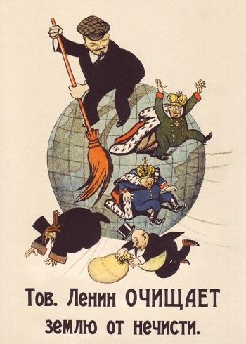 Sovyet Devrimi ardından çizilmiş sevimli karikatürde Yoldaş Lenin, hükümdarları, papazları, kapitalistleri ve başka asalakları süpürerek dünyayı temizliyor.